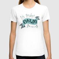 palm T-shirts featuring palm by Enrique Parra Aldama