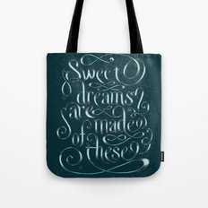 Sweet Dreams Are Made Of These Tote Bag