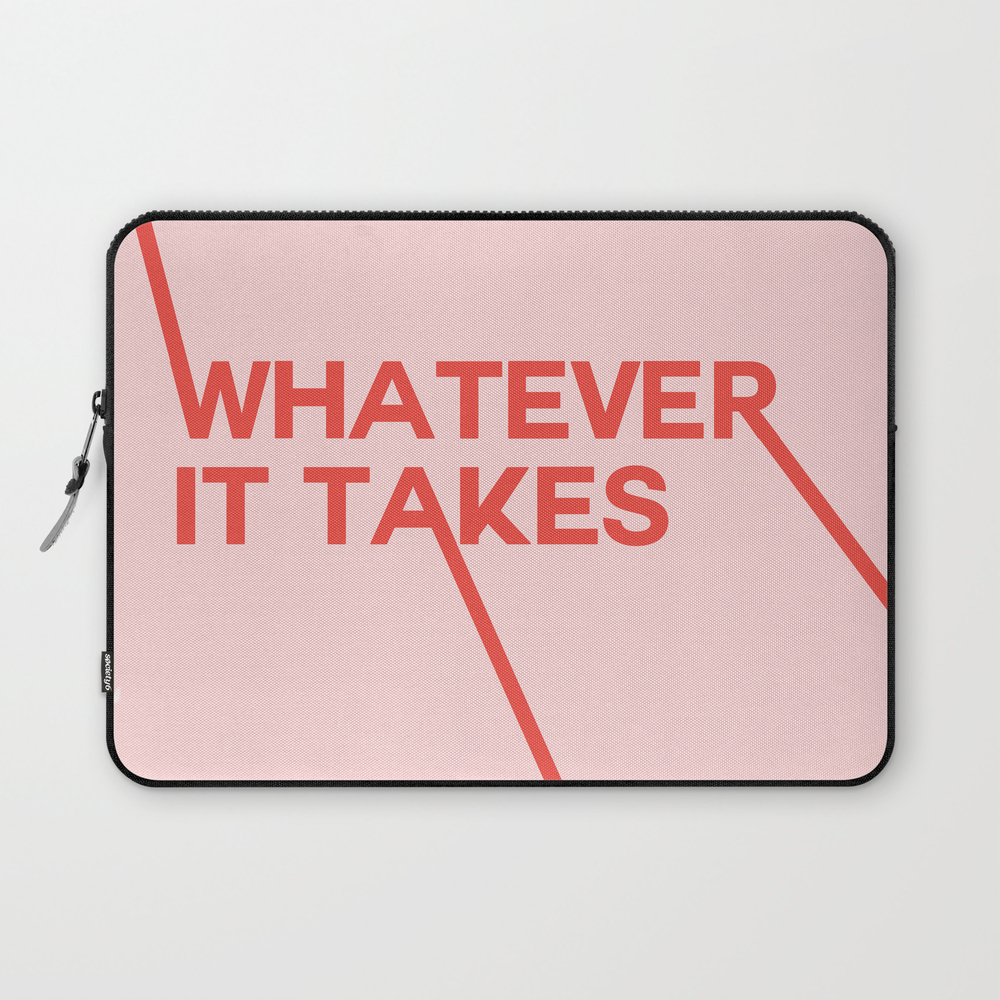 Whatever It Takes Laptop Sleeve
