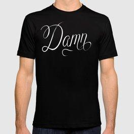 Damn (Hip Hop Calligraphy III) T-shirt