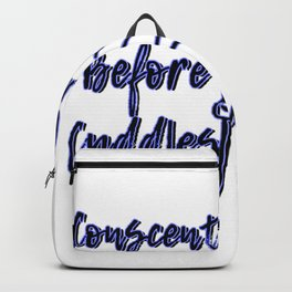 Consent Before Cuddles (Hugs) Backpack