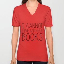 I Cannot Live Without Books - Black and white Unisex V-Neck