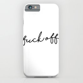 fuck off iPhone Case