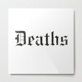 Deaths Muertes смертей Todesfälle Morts Metal Print