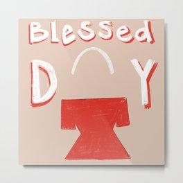 Blessed Day Tan_ lovetheprocess Metal Print