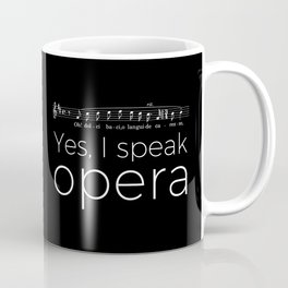 Yes, I speak opera (tenor) Coffee Mug