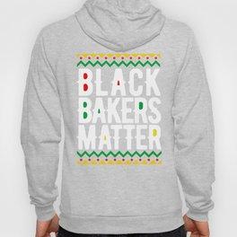 Black History Month Shirt Black Bakers Matter Pride Hoody