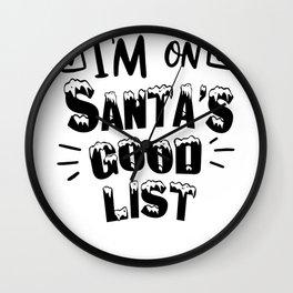 I'm On Santa's Good List Christmas Design Wall Clock