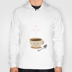 'Am I your cup of tea?' Hoody