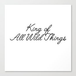 king of all wild things Canvas Print