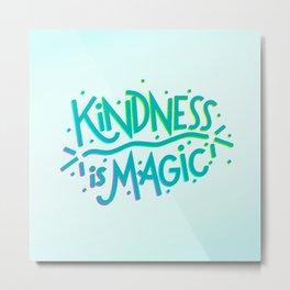Kindness is Magic Metal Print