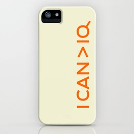 I CAN is greater than IQ iPhone Case