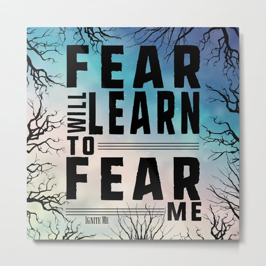 Shatter Me - Fear Metal Print