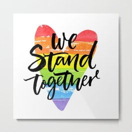 Stand together  Metal Print