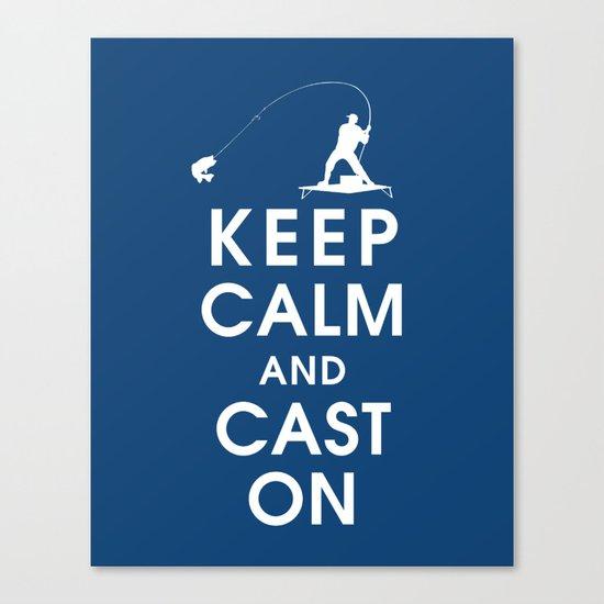 Keep Calm and Cast On Canvas Print
