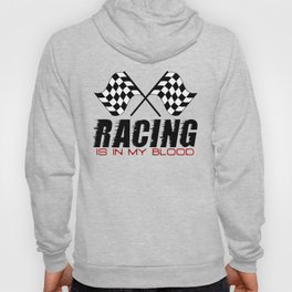 Racing Is In My Blood Hoody