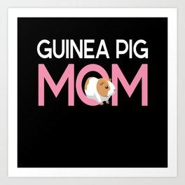 Guinea Pig Mom Rodent Guinea Pig Art Print