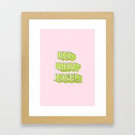 No way josé Framed Art Print