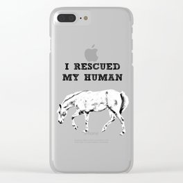 I Rescued My Human Clear iPhone Case