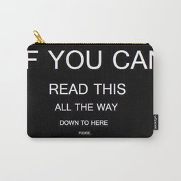 if you can read this new 2018 word typography art funny words fun Carry-All Pouch