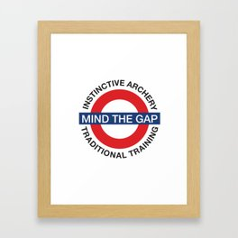 MIND THE GAP - INSTINCTIVE ARCHERY TRADITIONAL TRAINING Framed Art Print
