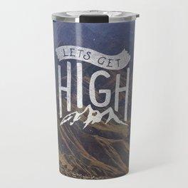 Lets Get High Travel Mug