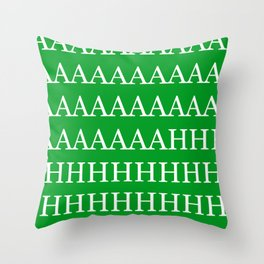 AAAAAAAAAAAAHHHHH Throw Pillow