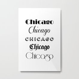 Chicago City Quote Sign, Calligraphy Text Art, Large Printable Photography, World City Print Metal Print
