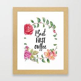 But first coffee garden Framed Art Print