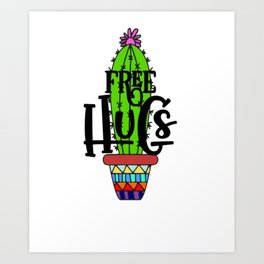 Free Hugs Cactus Art Print