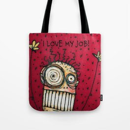 I Love My Job! Tote Bag