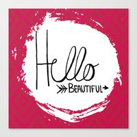 hello beautiful Canvas Prints featuring Hello Beautiful by Fat Bird Designs by Mary Baltzell