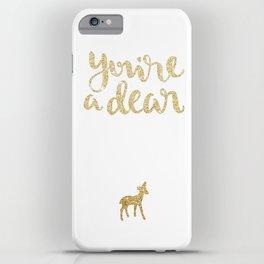You're a Dear iPhone Case