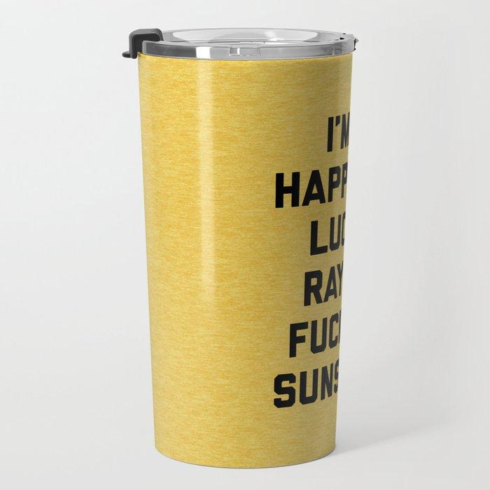 Ray Of Fucking Sunshine Funny Quote Travel Mug