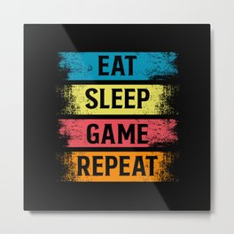 Eat Sleep Game Repeat Metal Print