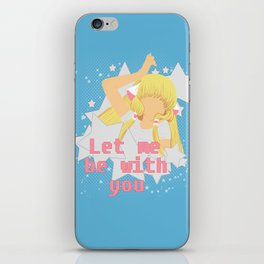 Let Me Be With You iPhone Skin