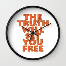 "Simple yet attractive tee design with text ""The Truth Will Set You Free"". Makes a nice gift too!  Wall Clock"