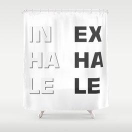 Inhale- Exhale (Inex- Haha- Lele) Shower Curtain