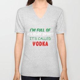 I'm Full Of Holiday Spirit It's Called Vodka Unisex V-Neck