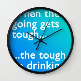 When the going get's tough... Wall Clock