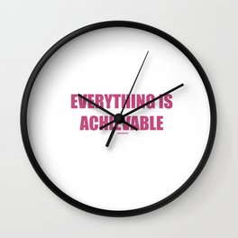 Everything is Achievable Affirmation Wall Clock