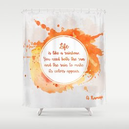 A. Ramaiya's quote Shower Curtain