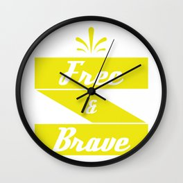 """""""Free and Brave"""" tee design. Cool and attractive gift perfect for your family and friends!  Wall Clock"""
