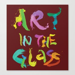ART IN THE GLASS #2 Canvas Print