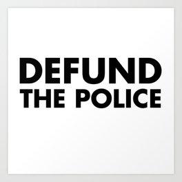 DEFUND THE POLICE Art Print