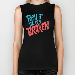 Push it 'til it's Broken Biker Tank