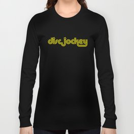 Disc Jockey Music Quote Long Sleeve T-shirt