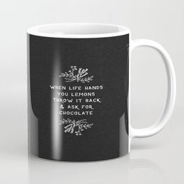 When Life Hands You Lemons BW Coffee Mug