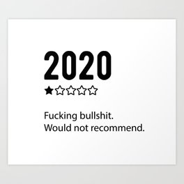 2020 Would Not Recommend Art Print