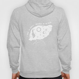 I Have A Whole Universe In My Mind Hoody